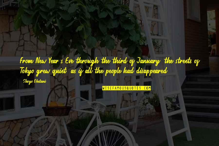 Disappeared Quotes By Shogo Oketani: From New Year's Eve through the third of