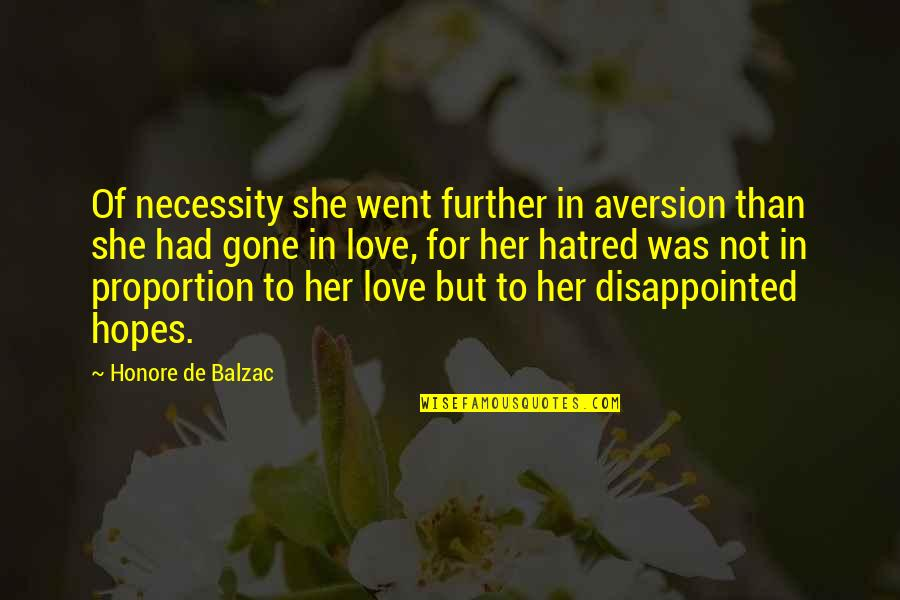 Disappointed In Love Quotes By Honore De Balzac: Of necessity she went further in aversion than