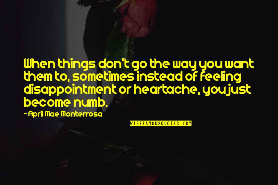 Disappointment In Love Quotes By April Mae Monterrosa: When things don't go the way you want