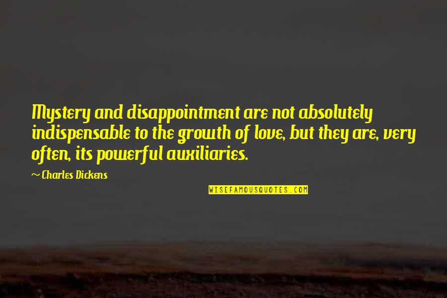 Disappointment In Love Quotes By Charles Dickens: Mystery and disappointment are not absolutely indispensable to