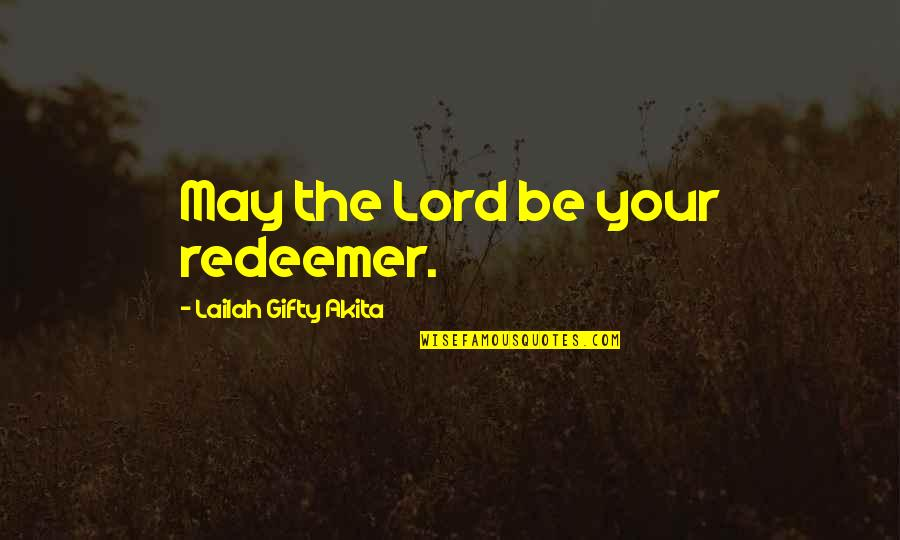 Disappointment In Love Quotes By Lailah Gifty Akita: May the Lord be your redeemer.