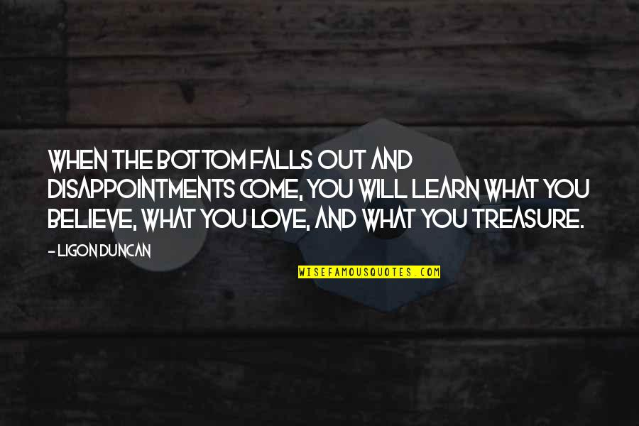 Disappointment In Love Quotes By Ligon Duncan: When the bottom falls out and disappointments come,