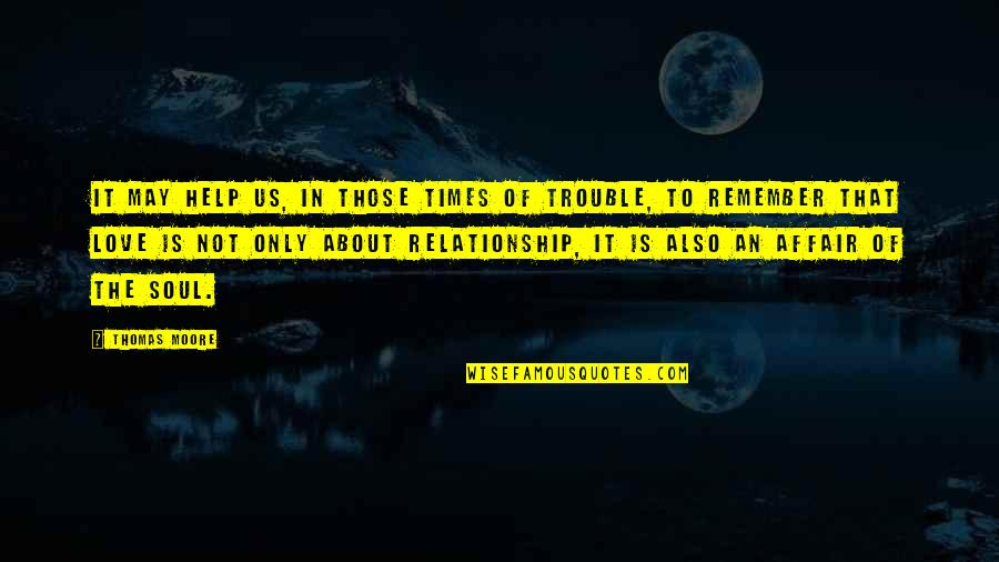 Disappointment In Love Quotes By Thomas Moore: It may help us, in those times of