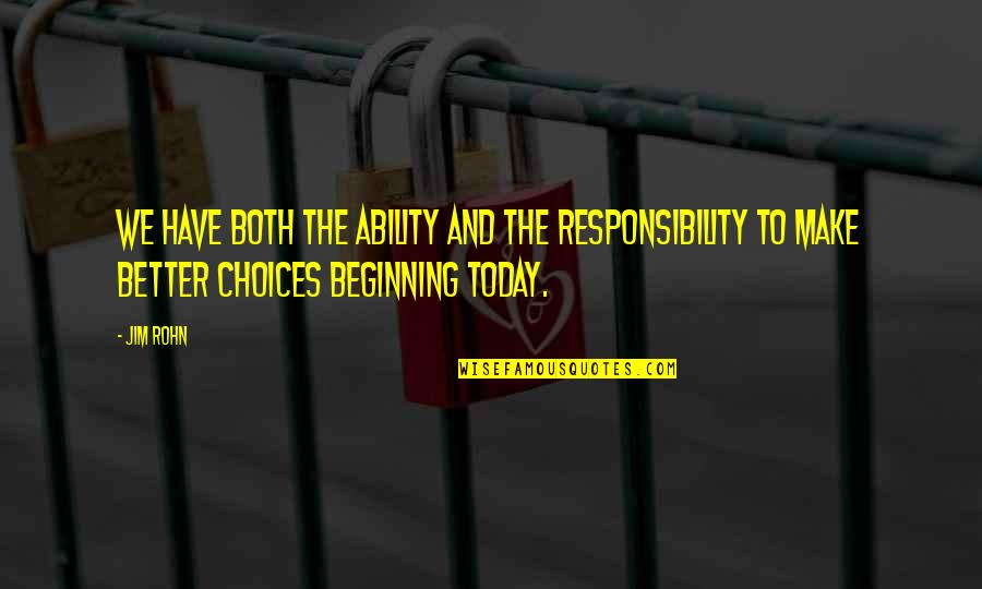 Disaster And Faith Quotes By Jim Rohn: We have both the ability and the responsibility