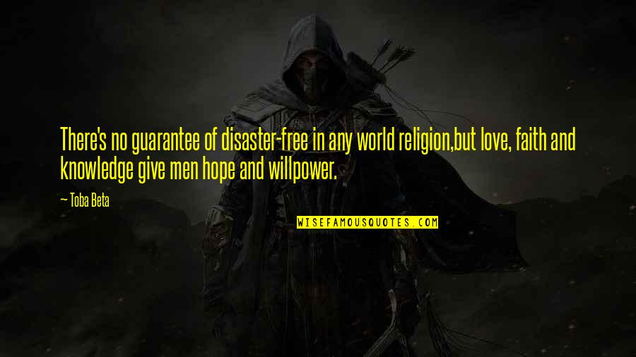 Disaster And Faith Quotes By Toba Beta: There's no guarantee of disaster-free in any world