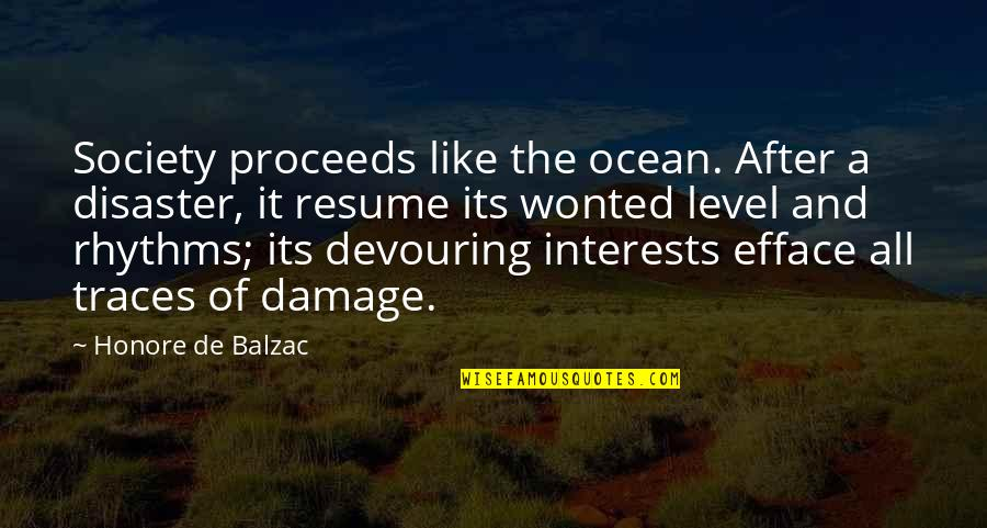 Disaster Quotes By Honore De Balzac: Society proceeds like the ocean. After a disaster,