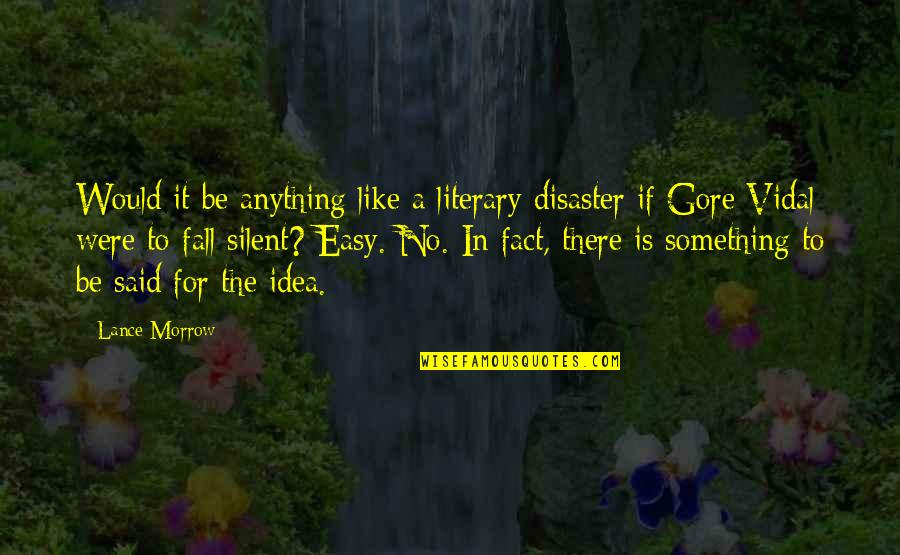 Disaster Quotes By Lance Morrow: Would it be anything like a literary disaster