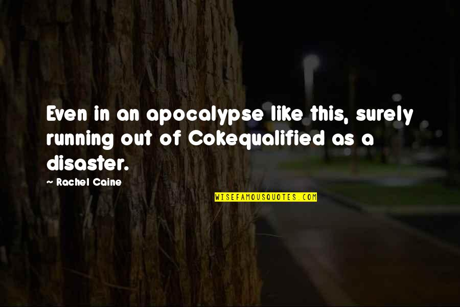 Disaster Quotes By Rachel Caine: Even in an apocalypse like this, surely running