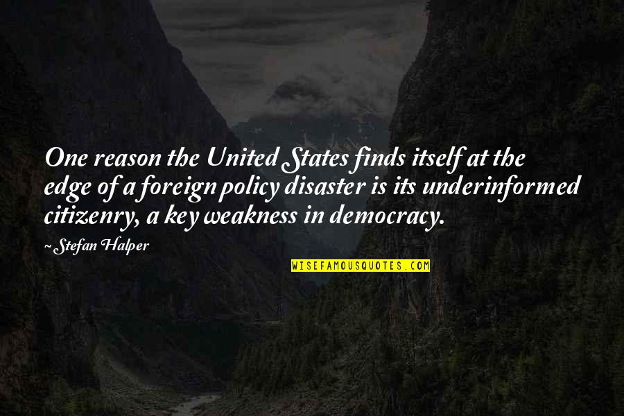 Disaster Quotes By Stefan Halper: One reason the United States finds itself at