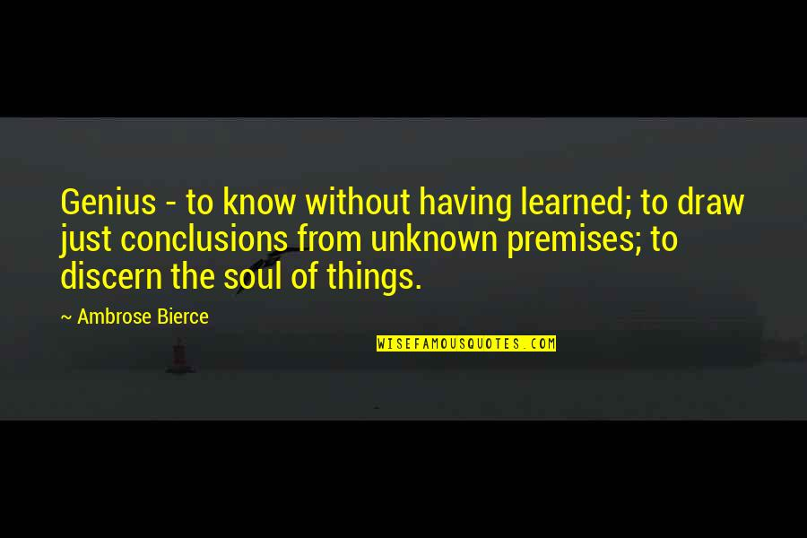 Discern Quotes By Ambrose Bierce: Genius - to know without having learned; to