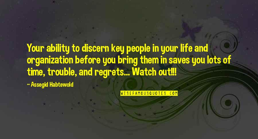 Discern Quotes By Assegid Habtewold: Your ability to discern key people in your