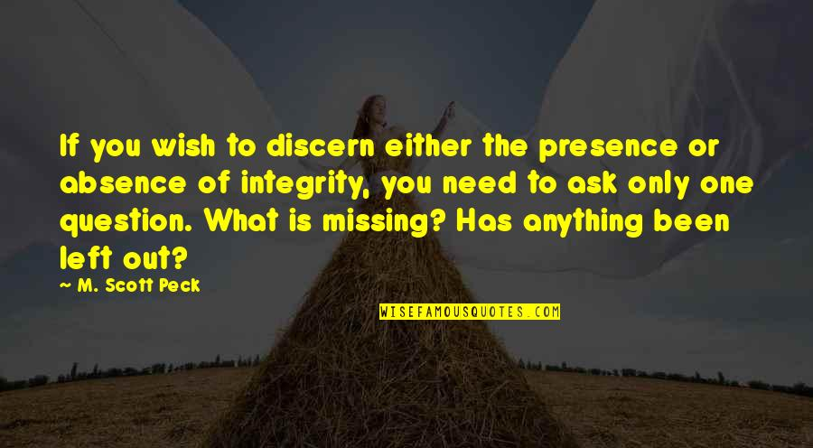 Discern Quotes By M. Scott Peck: If you wish to discern either the presence