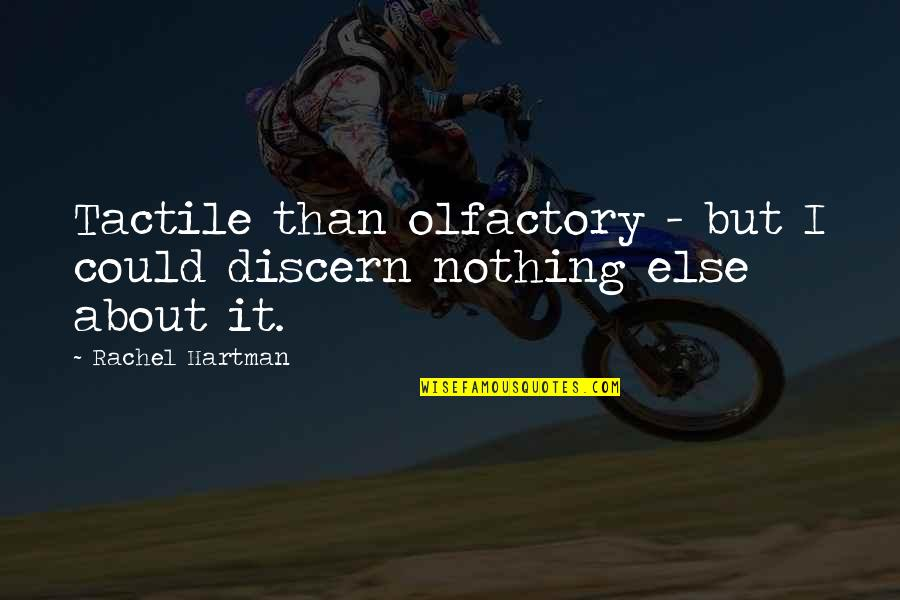 Discern Quotes By Rachel Hartman: Tactile than olfactory - but I could discern