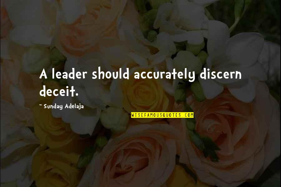 Discern Quotes By Sunday Adelaja: A leader should accurately discern deceit.