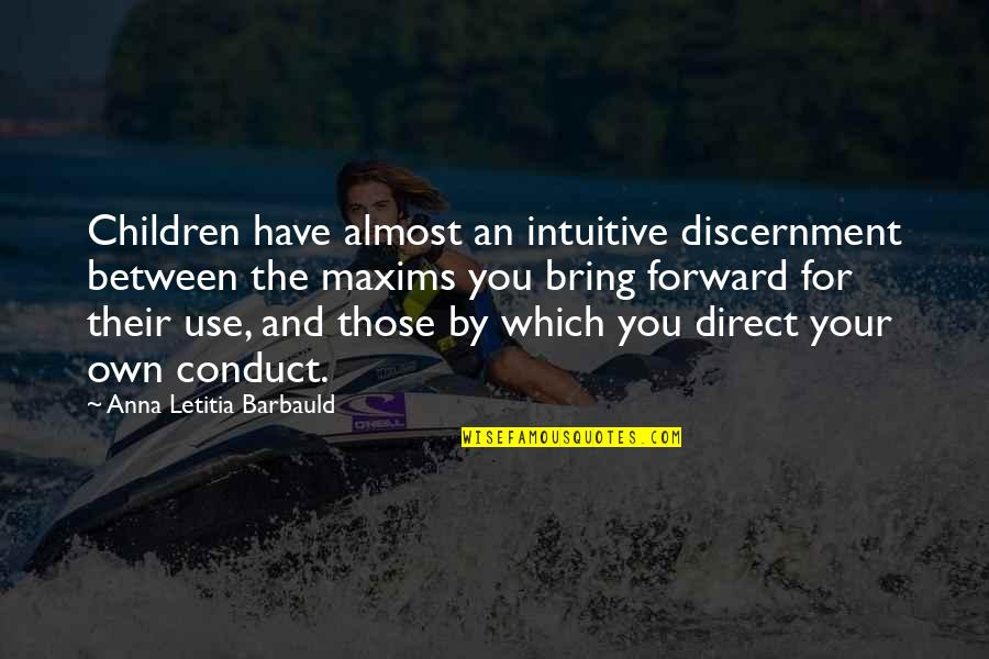 Discernment Quotes By Anna Letitia Barbauld: Children have almost an intuitive discernment between the