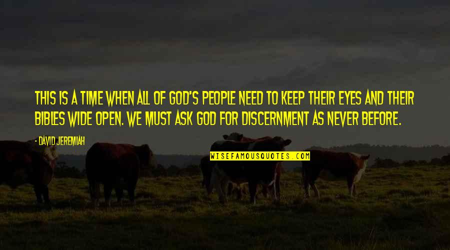 Discernment Quotes By David Jeremiah: This is a time when all of God's