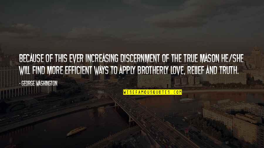 Discernment Quotes By George Washington: Because of this ever increasing discernment of the