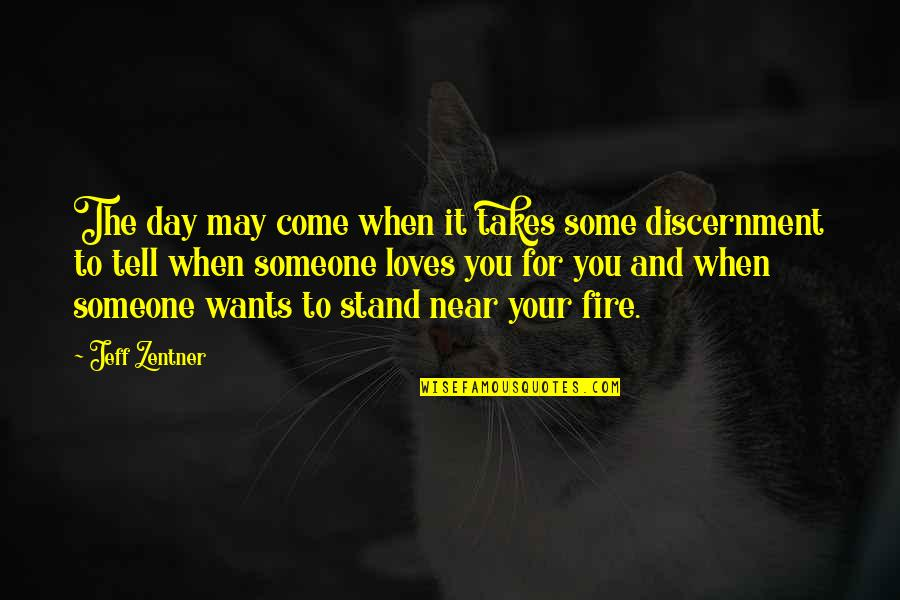 Discernment Quotes By Jeff Zentner: The day may come when it takes some
