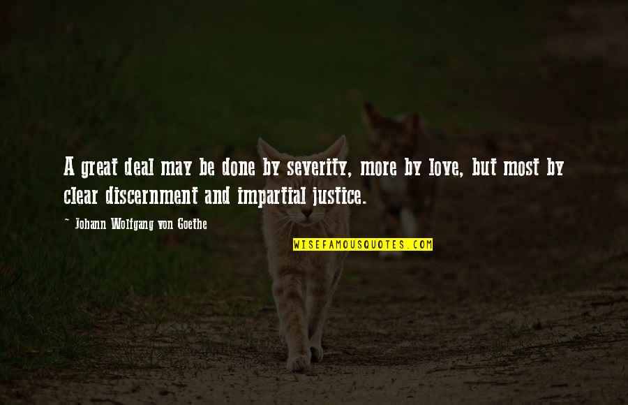 Discernment Quotes By Johann Wolfgang Von Goethe: A great deal may be done by severity,