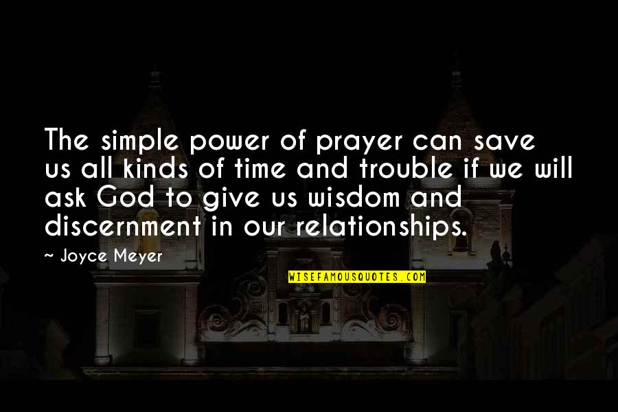 Discernment Quotes By Joyce Meyer: The simple power of prayer can save us