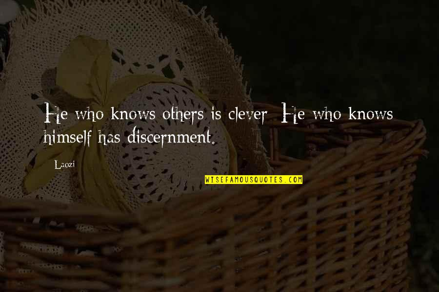 Discernment Quotes By Laozi: He who knows others is clever; He who