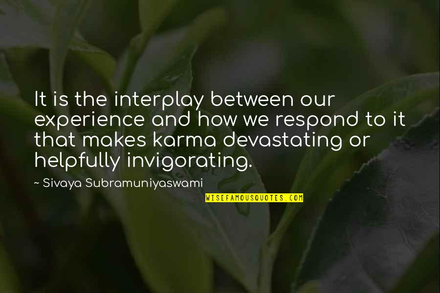 Discernment Quotes By Sivaya Subramuniyaswami: It is the interplay between our experience and