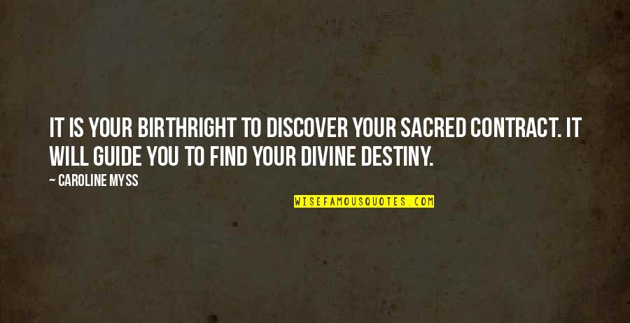 Discover Your Destiny Quotes By Caroline Myss: It is your birthright to discover your sacred