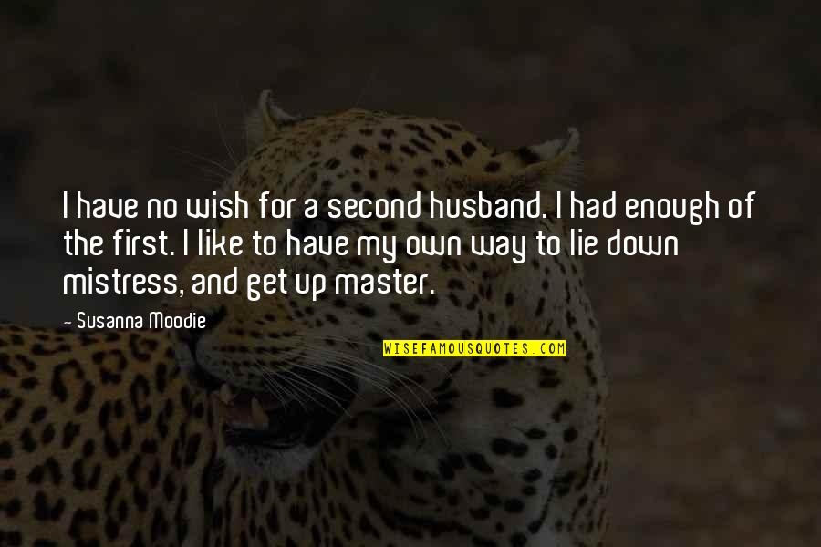 Discover Your Destiny Quotes By Susanna Moodie: I have no wish for a second husband.