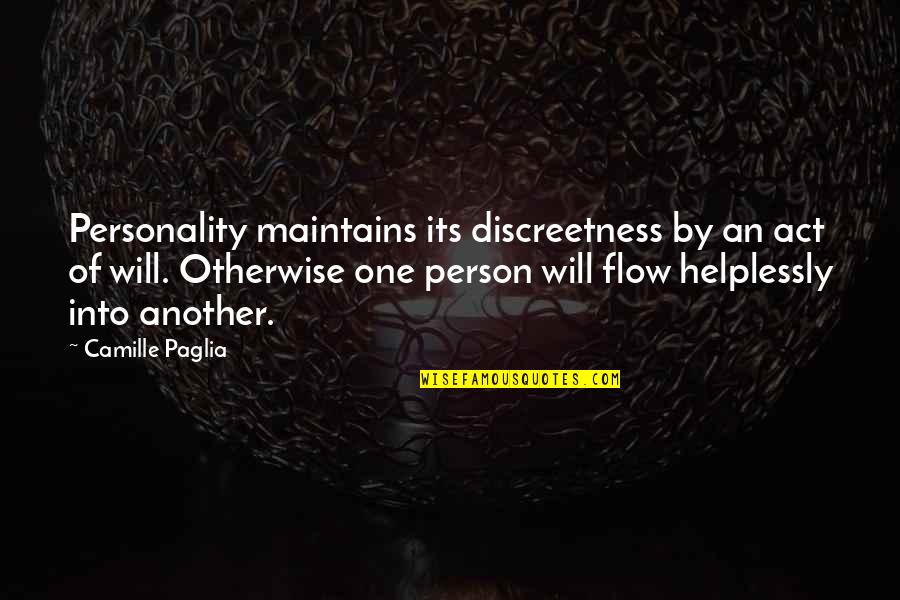 Discreetness Quotes By Camille Paglia: Personality maintains its discreetness by an act of
