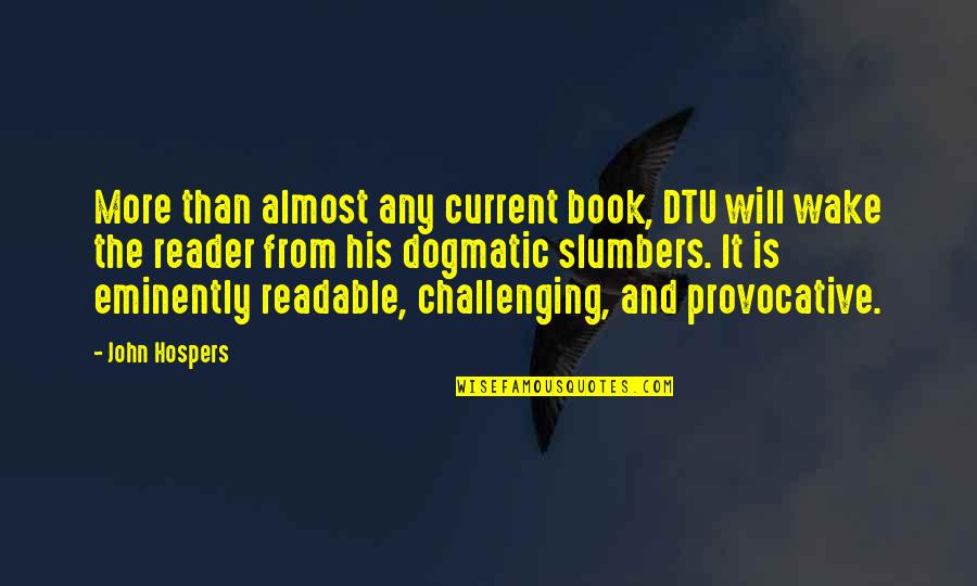 Discruption Quotes By John Hospers: More than almost any current book, DTU will