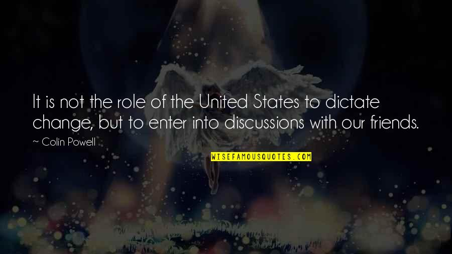 Discussions Quotes By Colin Powell: It is not the role of the United