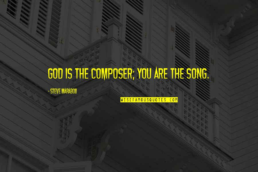 Discworld Carrot Quotes By Steve Maraboli: God is the composer; you are the song.
