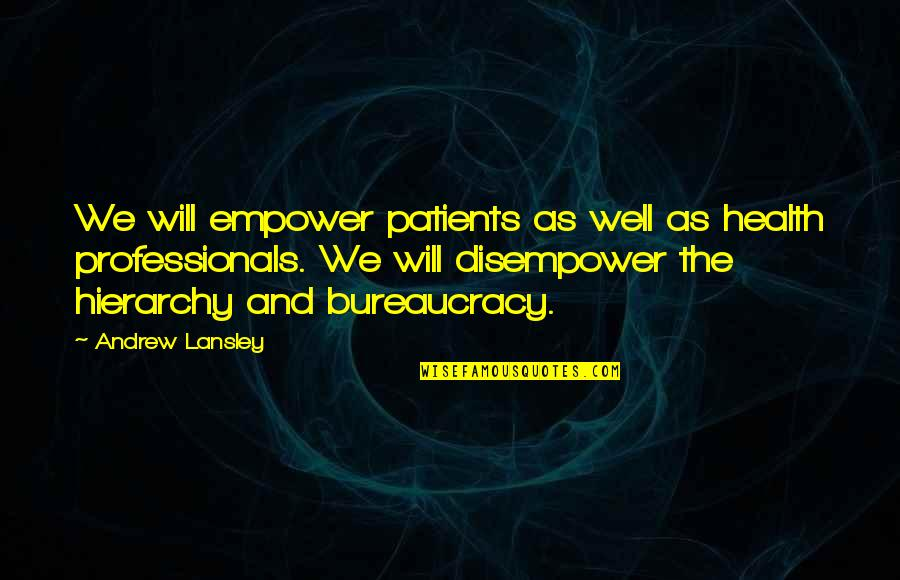 Disempower Quotes By Andrew Lansley: We will empower patients as well as health