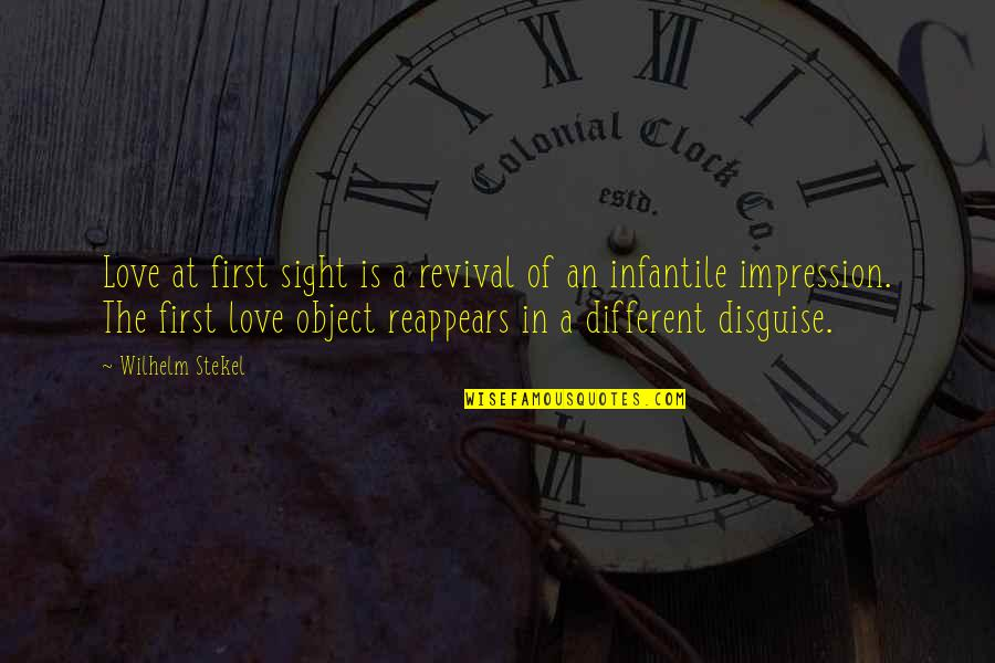 Disguise Quotes By Wilhelm Stekel: Love at first sight is a revival of