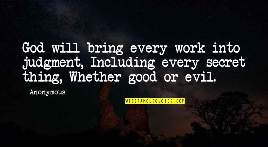 Dishwashing Liquid Quotes By Anonymous: God will bring every work into judgment, Including