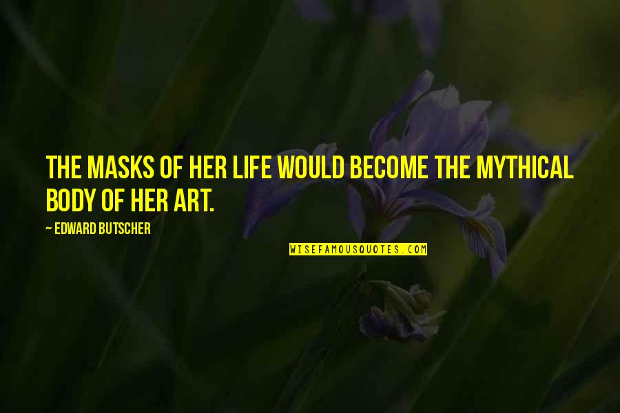 Diskworld Quotes By Edward Butscher: The masks of her life would become the