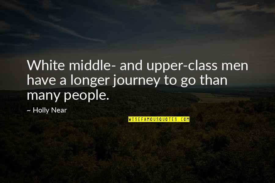 Diskworld Quotes By Holly Near: White middle- and upper-class men have a longer