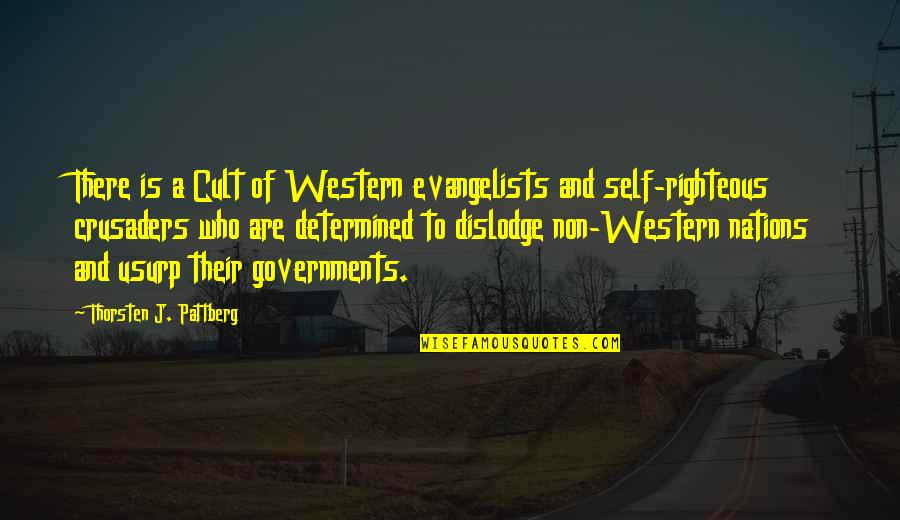 Dislodge Quotes By Thorsten J. Pattberg: There is a Cult of Western evangelists and
