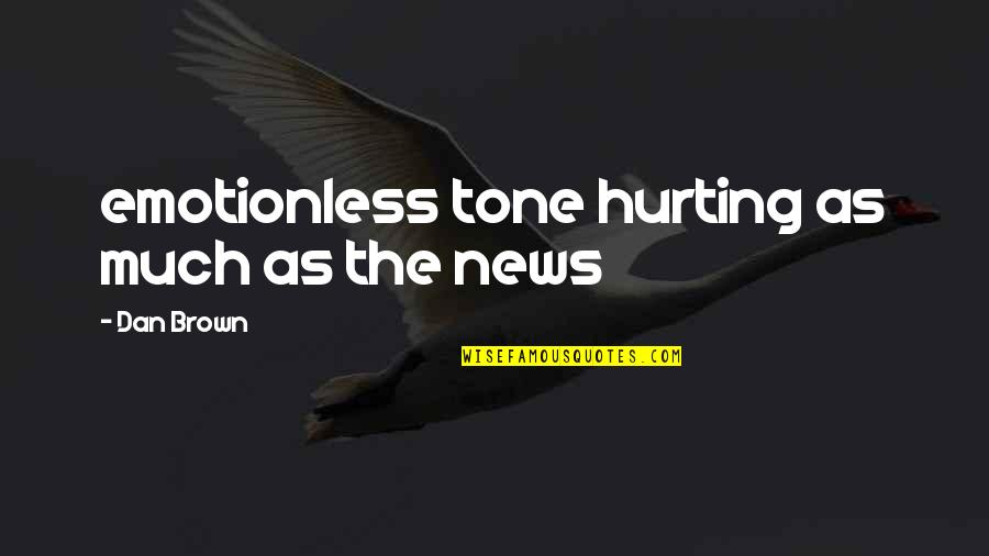 Disney Channel Let It Shine Quotes By Dan Brown: emotionless tone hurting as much as the news