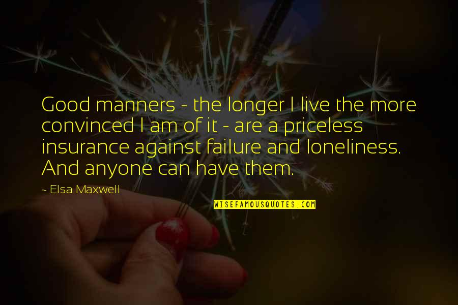Disney Channel Let It Shine Quotes By Elsa Maxwell: Good manners - the longer I live the