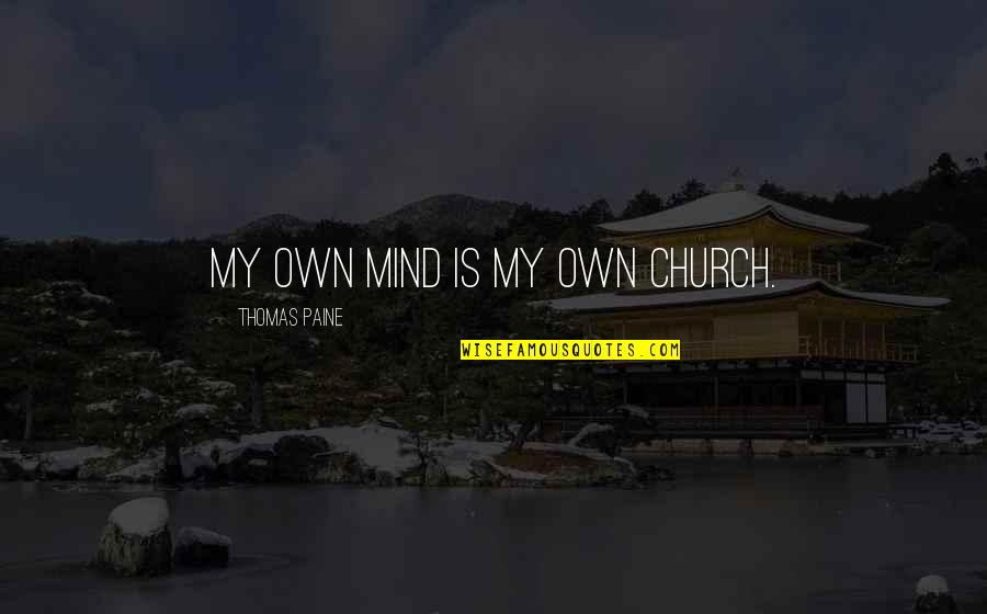 Disney Chip Quotes By Thomas Paine: My own mind is my own church.