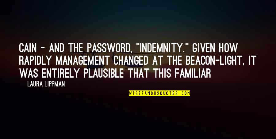 """Disney Hollywood Studios Quotes By Laura Lippman: Cain - and the password, """"Indemnity."""" Given how"""