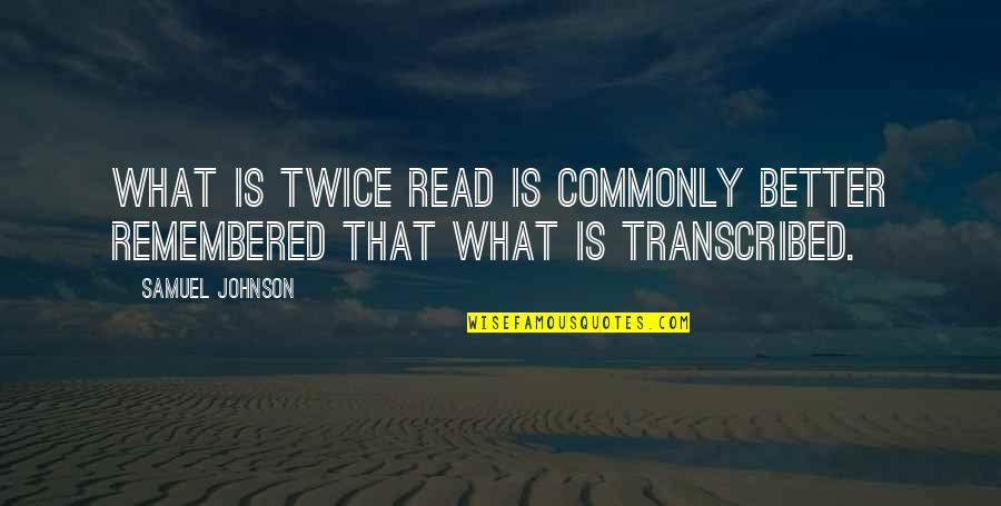 Disney Hollywood Studios Quotes By Samuel Johnson: What is twice read is commonly better remembered