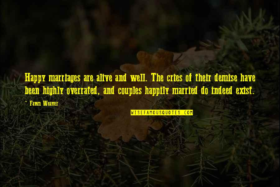 Disney Movies Quotes By Fawn Weaver: Happy marriages are alive and well. The cries