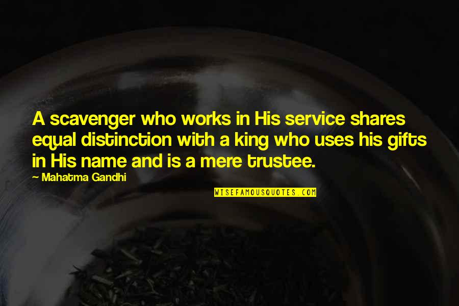 Disney Planes Skipper Quotes By Mahatma Gandhi: A scavenger who works in His service shares