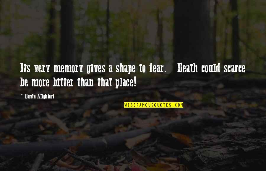 Disney World Vacation Quotes By Dante Alighieri: Its very memory gives a shape to fear.
