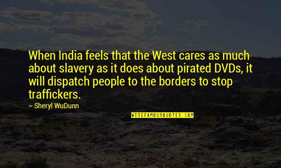 Dispatch Quotes By Sheryl WuDunn: When India feels that the West cares as