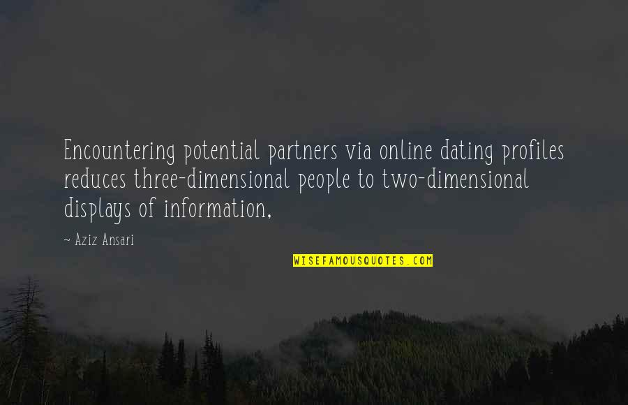 Displays Quotes By Aziz Ansari: Encountering potential partners via online dating profiles reduces