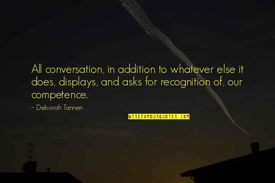 Displays Quotes By Deborah Tannen: All conversation, in addition to whatever else it
