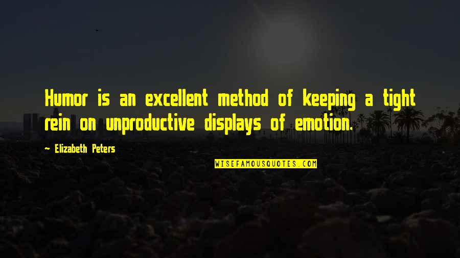 Displays Quotes By Elizabeth Peters: Humor is an excellent method of keeping a